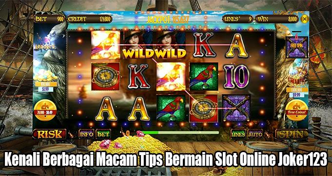 Kenali Berbagai Macam Tips Bermain Slot Online Joker123